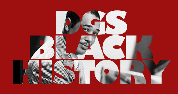 Duke Ellington School of the Arts Blog - DGS Black History Month - Graphic Created By: Simone Andrews