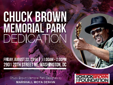 Chuck Brown Memorial Park Ribbon Cutting August 22, 2014, 11 am to 2 pm (Download an accessible version, below)