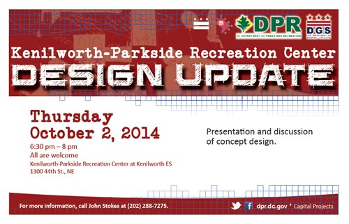 Kenilworth-Parkside Recreation Center Design Update Community Meeting October 2, 2014 at 6:30 pm (Download an accessible version of the flyer, below)