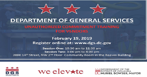 The Department of General Services Contracting and Procurement Division is hosting an Unauthorized Commitment Training for Vendors to review DC Law & Regulations regarding the performance of services without proper authority.